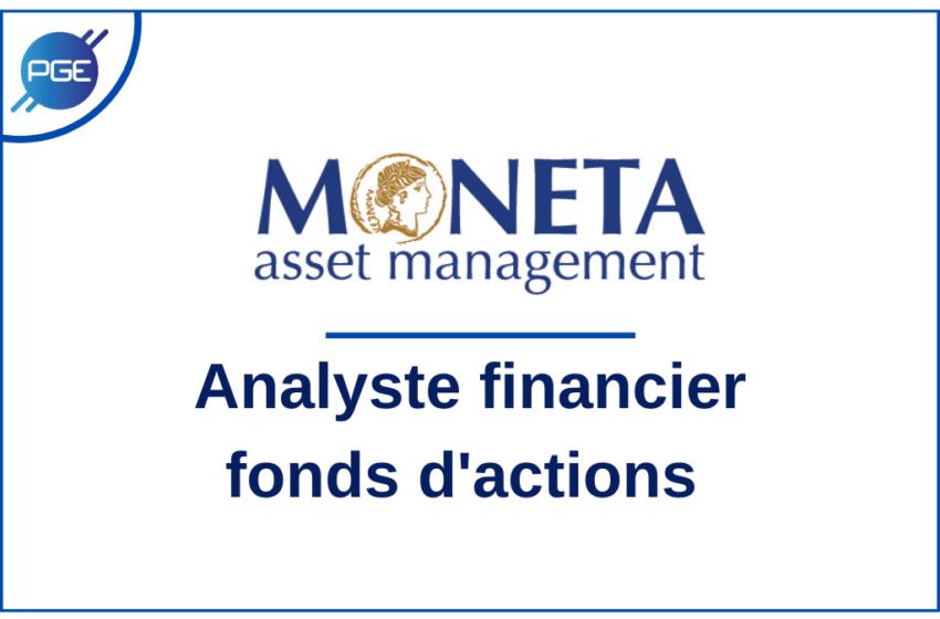MONETA ASSET MANAGEMENT : Analyste Financier – fonds d'actions