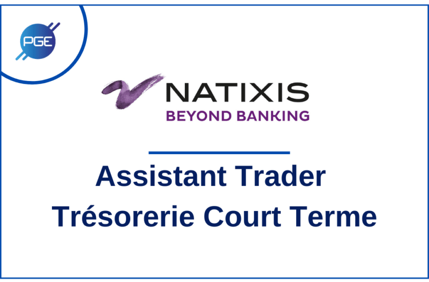 Natixis – Assistant Trader Trésorie Court Terme