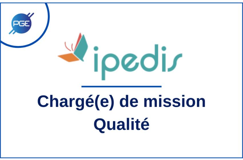 IPEDIS : Chargé(e) de mission Qualité
