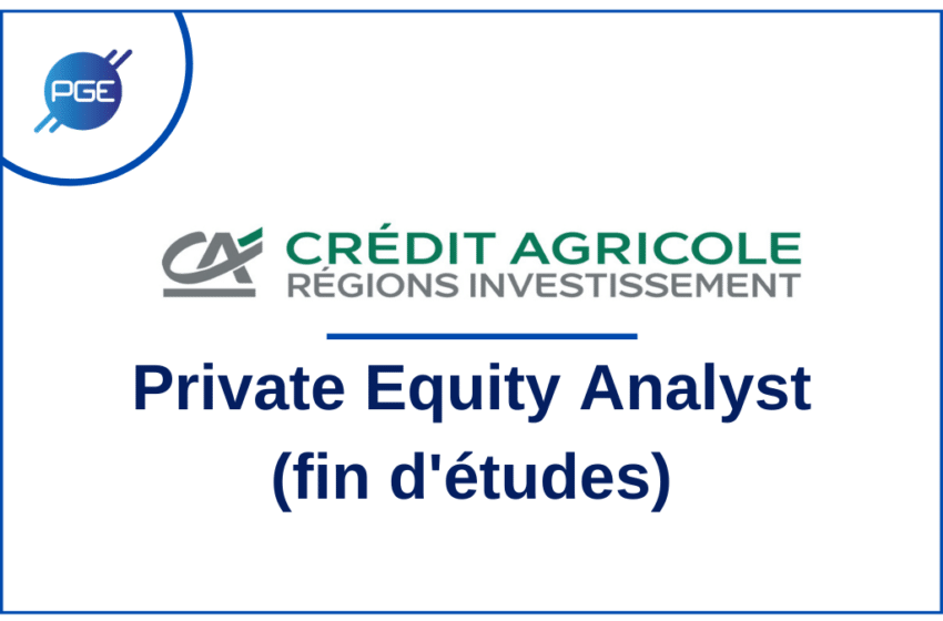 Crédit Agricole Regions Investissement : Private Equity Analyst