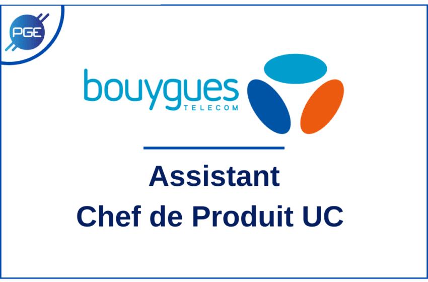 Bouygues Télécom : Assistant Chef de Produit UC