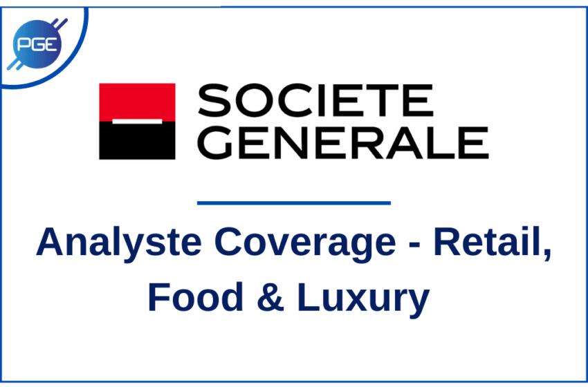 Société Générale : Analyste Coverage – Retail, Food & Luxury