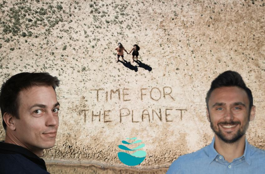 Rencontre avec Nicolas et Denis – Deux co-fondateurs de Time for the Planet